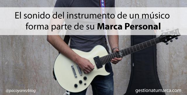El sonido del instrumento de un músico forma parte de su Marca Personal
