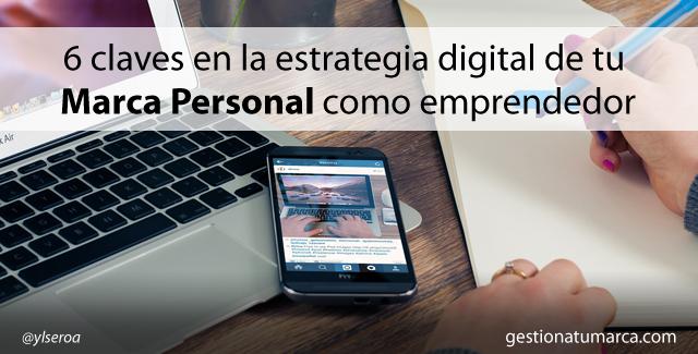 6 claves en la estrategia digital de tu Marca Personal como emprendedor