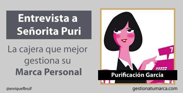 Entrevista a Señorita Puri: La cajera que mejor gestiona su Marca Personal