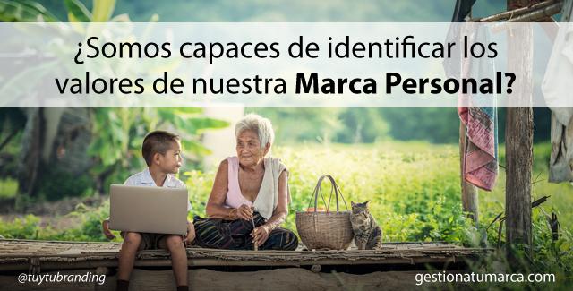 ¿Somos capaces de identificar los valores de nuestra Marca Personal?