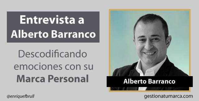 Entrevista a Alberto Barranco: Descodificando emociones con su Marca Personal